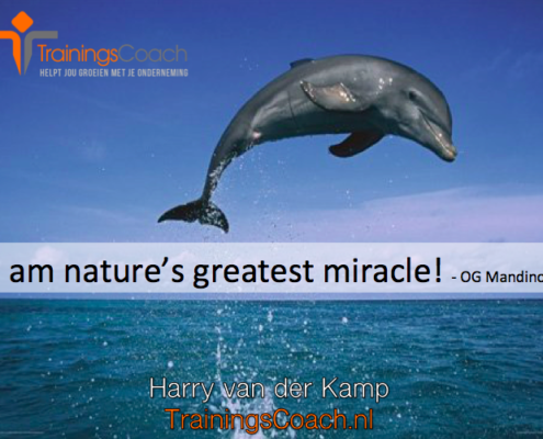 I am nature's greatest miracle!