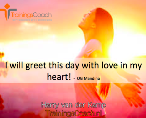 I will greet this day with love in my heart