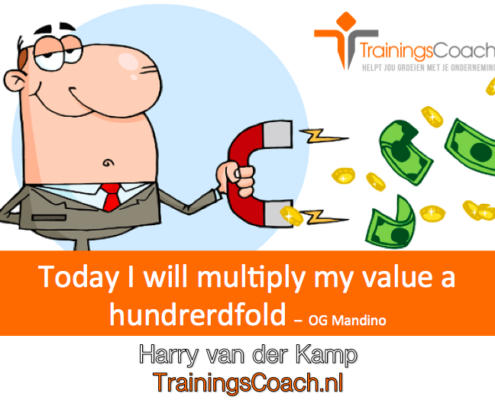 Today I will multiply my value a hunderdfold