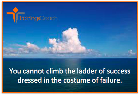 You cannot climb the ladder of success dressed in the costume of failure